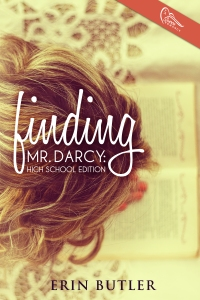 Finding Mr. Darcy- High School Edition by Erin Butler (1)